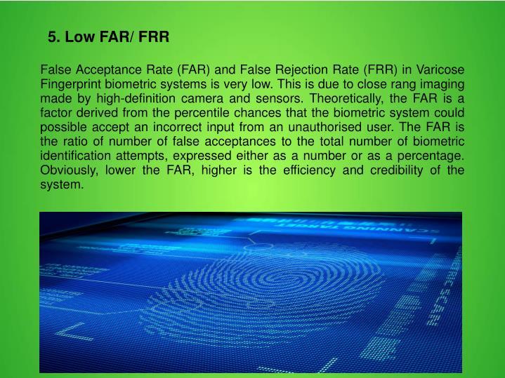 5. Low FAR/ FRR