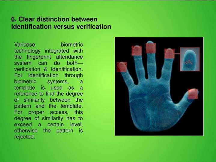 6. Clear distinction between identification versus verification