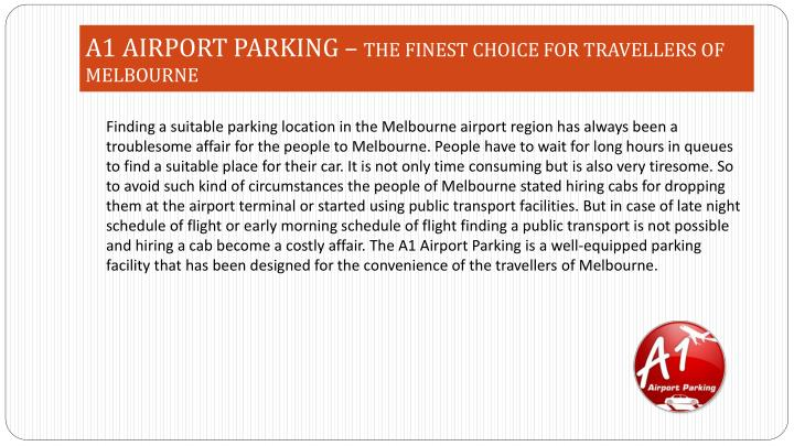 A1 Airport Parking: Free on-demand shuttle service. Can you cancel airport parking in Melbourne if you've pre-booked? Yes you can, but it's best to check the individual cancellation policy to.