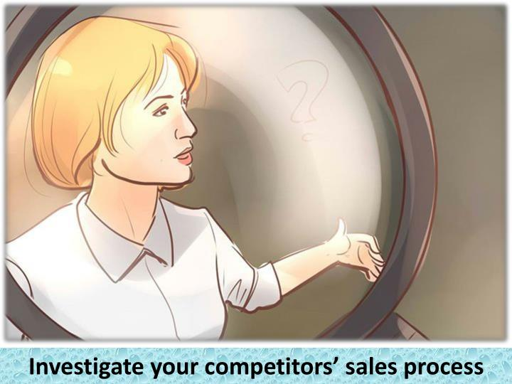 Investigate your competitors' sales process