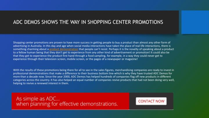 ADC DEMOS SHOWS THE WAY IN SHOPPING CENTER PROMOTIONS