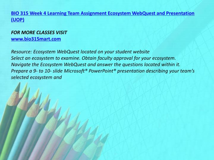 BIO 315 Week 4 Learning Team Assignment Ecosystem WebQuest and Presentation (UOP)