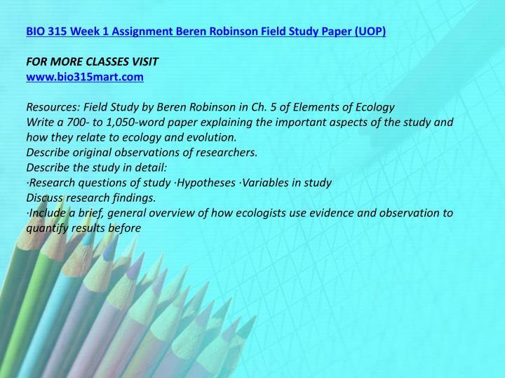 BIO 315 Week 1 Assignment Beren Robinson Field Study Paper (UOP)