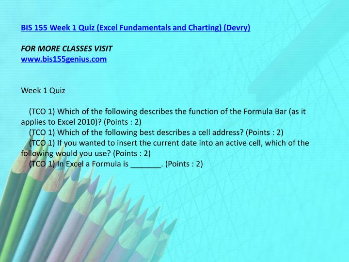 BIS 155 Week 1 Quiz (Excel Fundamentals and Charting) (Devry)