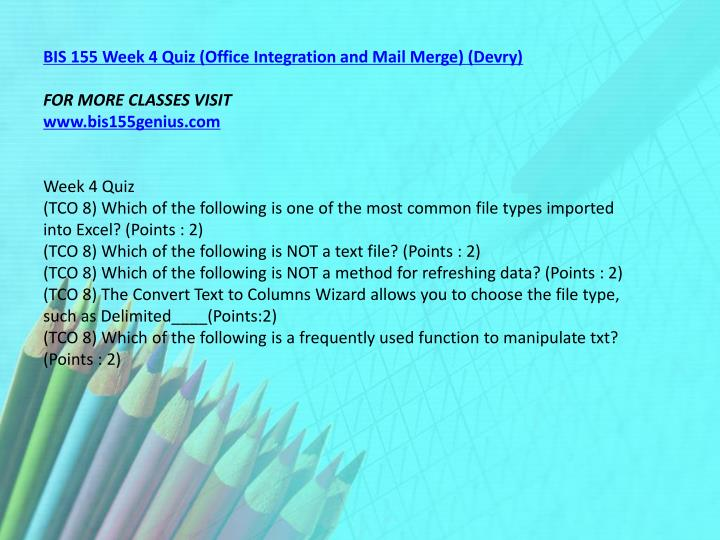 BIS 155 Week 4 Quiz (Office Integration and Mail Merge) (Devry)