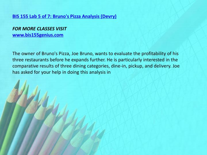 BIS 155 Lab 5 of 7: Bruno's Pizza Analysis (Devry)