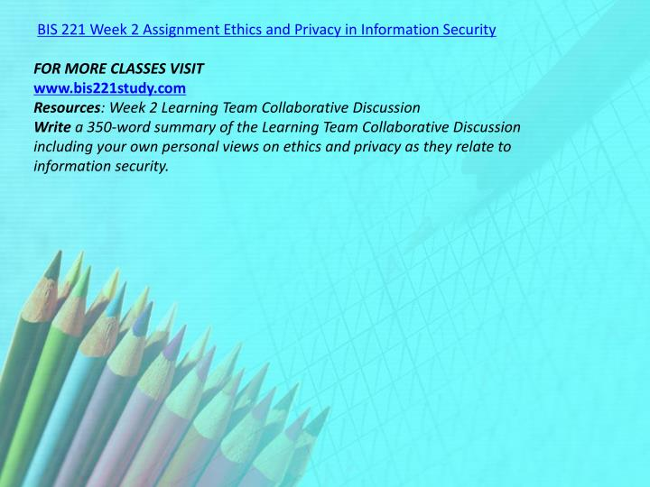 BIS 221 Week 2 Assignment Ethics and Privacy in Information Security