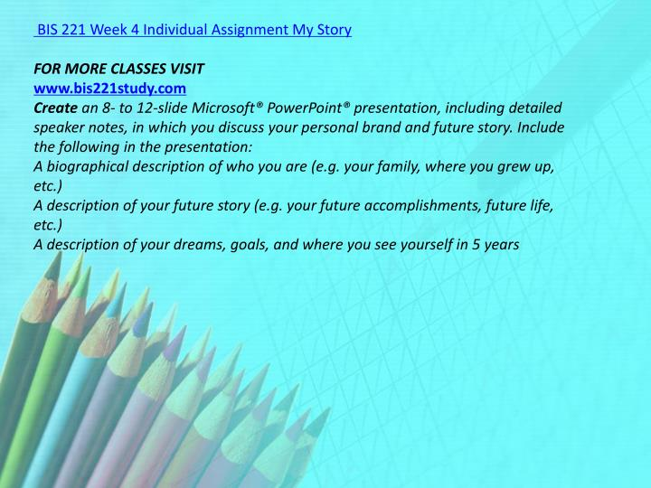 BIS 221 Week 4 Individual Assignment My Story