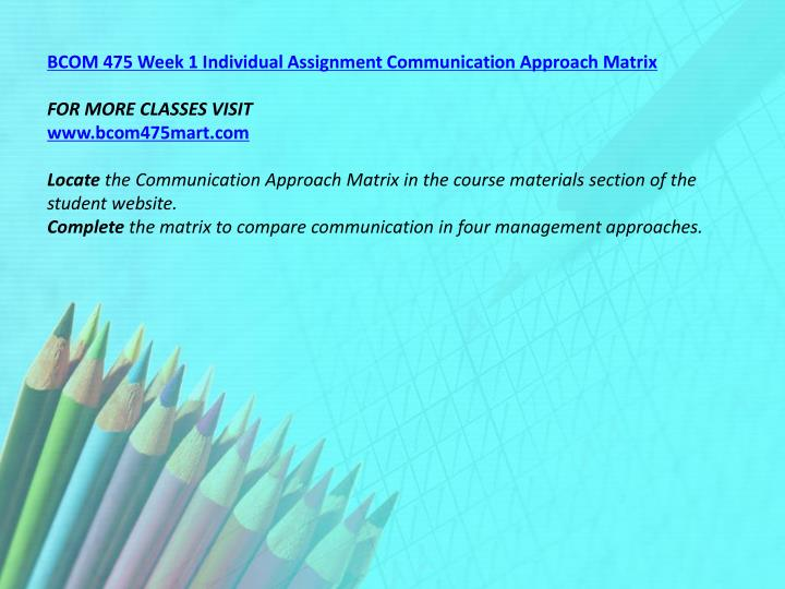 BCOM 475 Week 1 Individual Assignment Communication Approach Matrix