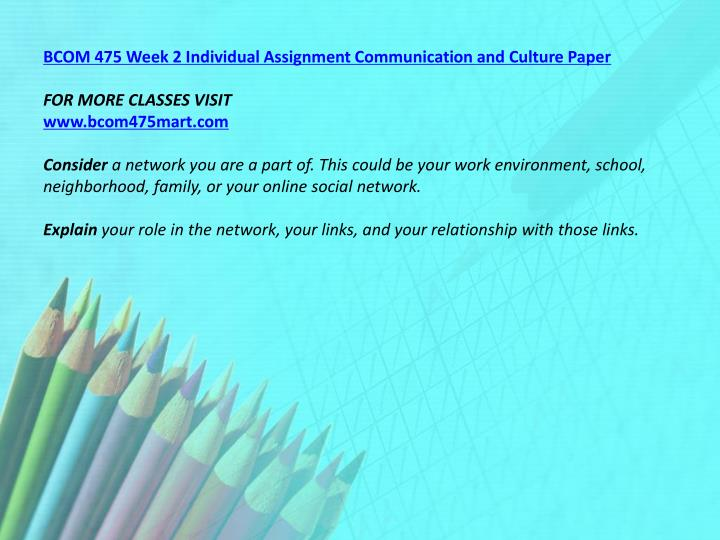 BCOM 475 Week 2 Individual Assignment Communication and Culture Paper
