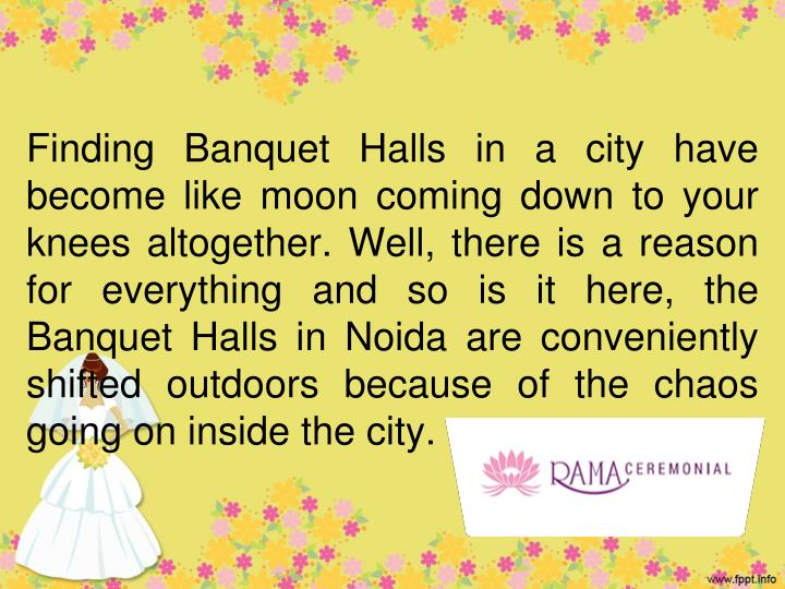 Finding Banquet Halls in a city have become like moon coming down to your knees altogether. Well, th...