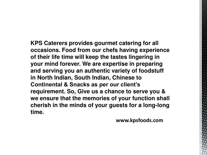 KPS Caterers provides gourmet catering for all