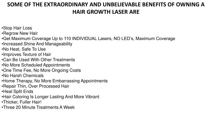 SOME OF THE EXTRAORDINARY AND UNBELIEVABLE BENEFITS OF OWNING A HAIR GROWTH LASER ARE