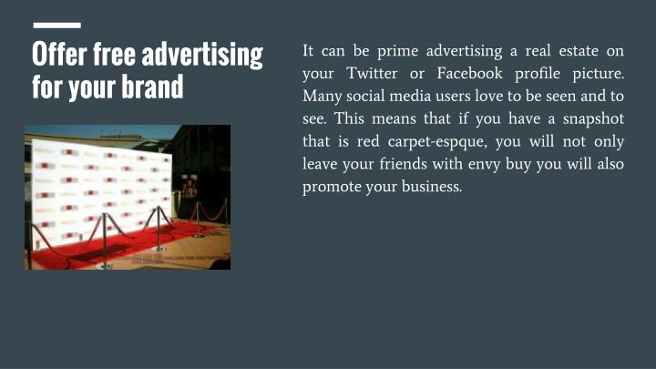 Offer free advertising for your brand