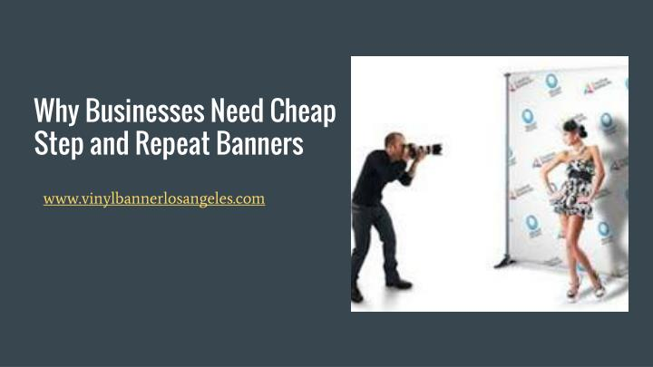 Why businesses need cheap step and repeat banners