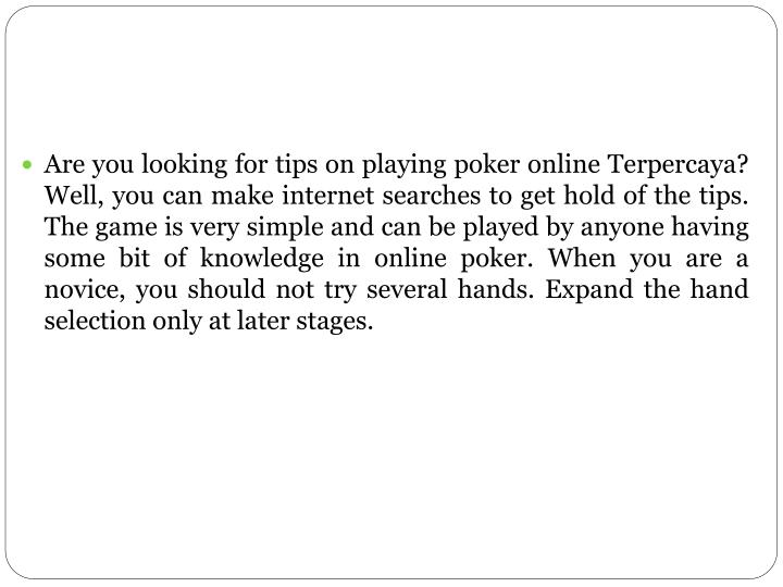 Are you looking for tips on playing poker online Terpercaya? Well, you can make internet searches to...