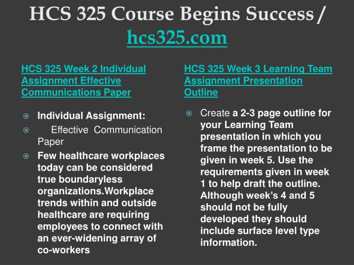 Hcs 325 course begins success hcs325 com2