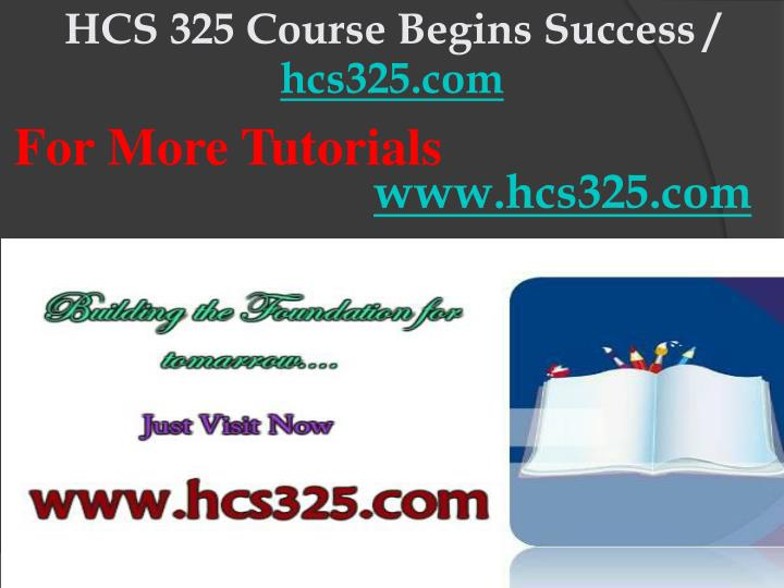 HCS 325 Course Begins Success /