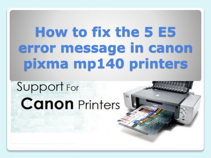 How to fix the 5 E5 error message in canon
