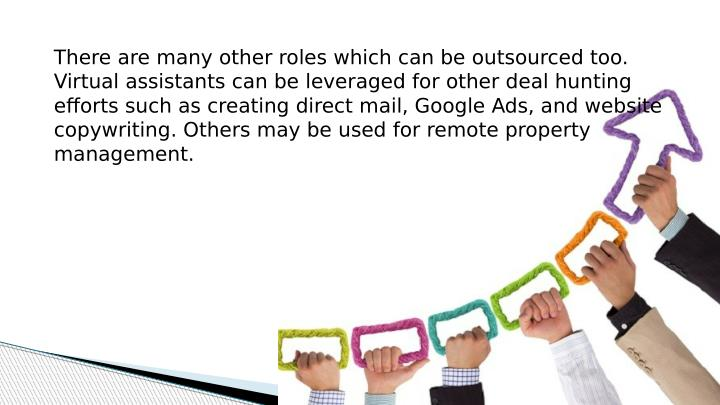 There are many other roles which can be outsourced too.