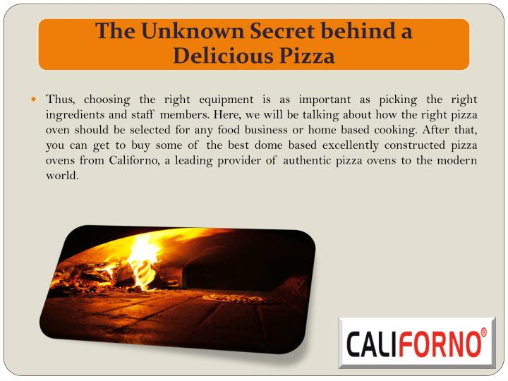 Thus, choosing the right equipment is as important as picking the right ingredients and staff members. Here, we will be talking about how the right pizza oven should be selected for any food business or home based cooking. After that, you can get to buy some of the best dome based excellently constructed pizza ovens from
