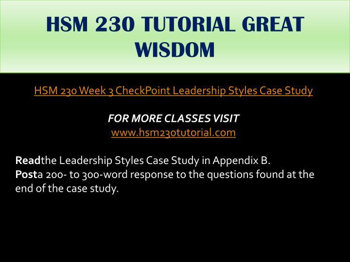 HSM 230 TUTORIAL GREAT WISDOM