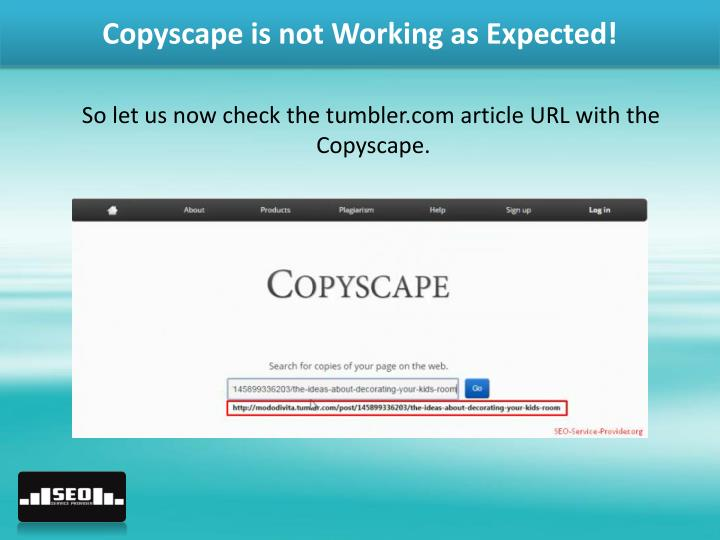 Copyscape is not Working as Expected!