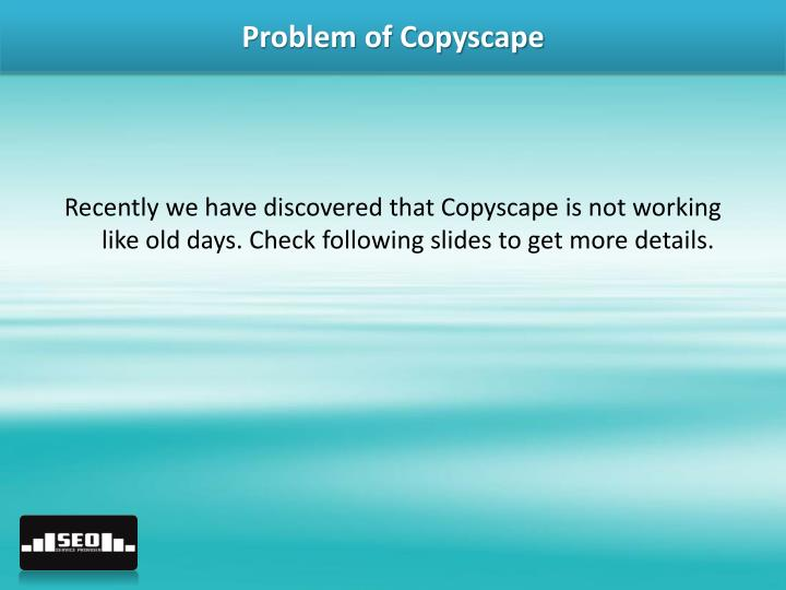 Problem of Copyscape