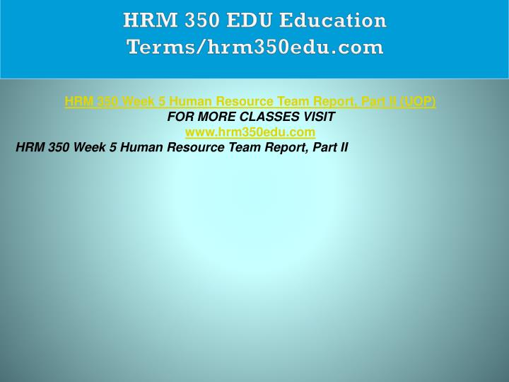 HRM 350 EDU Education Terms/hrm350edu.com