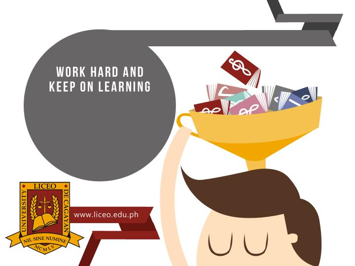 Work hard and keep on learning
