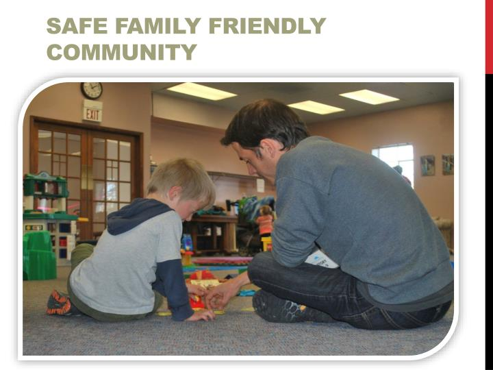 Safe family friendly community
