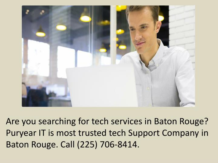 Are you searching for tech services in Baton Rouge?