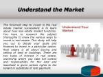 understand the market