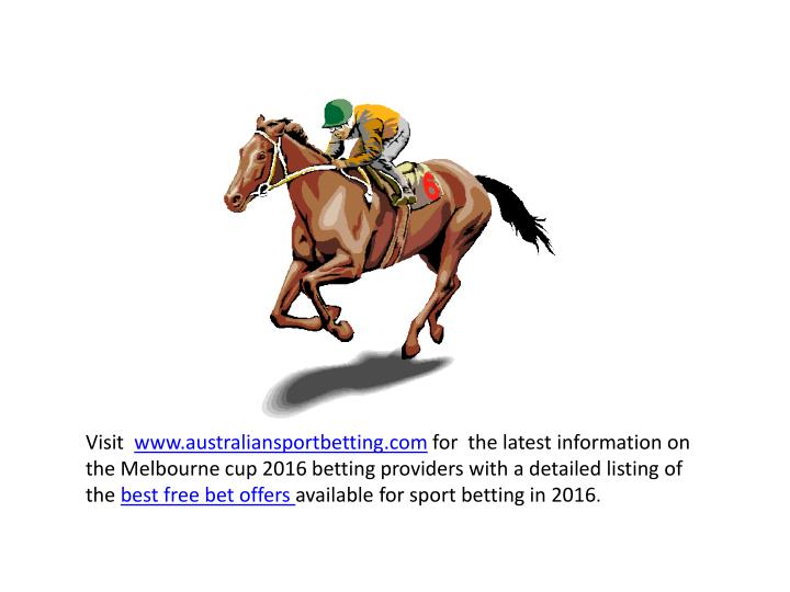 Visit  www.australiansportbetting.com for  the latest information on