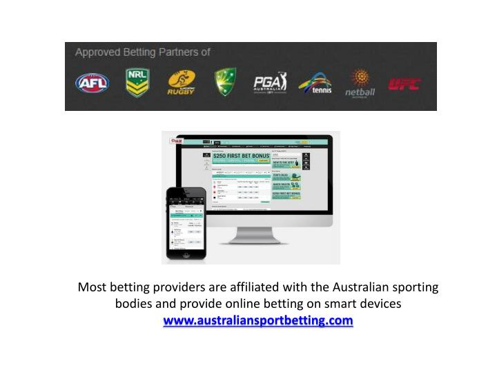 Most betting providers are affiliated with the Australian sporting