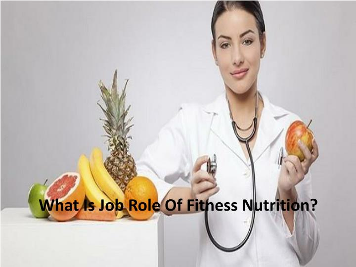 What i s job role of fitness nutrition