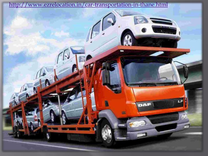 http://www.ezrelocation.in/car-transportation-in-thane.html