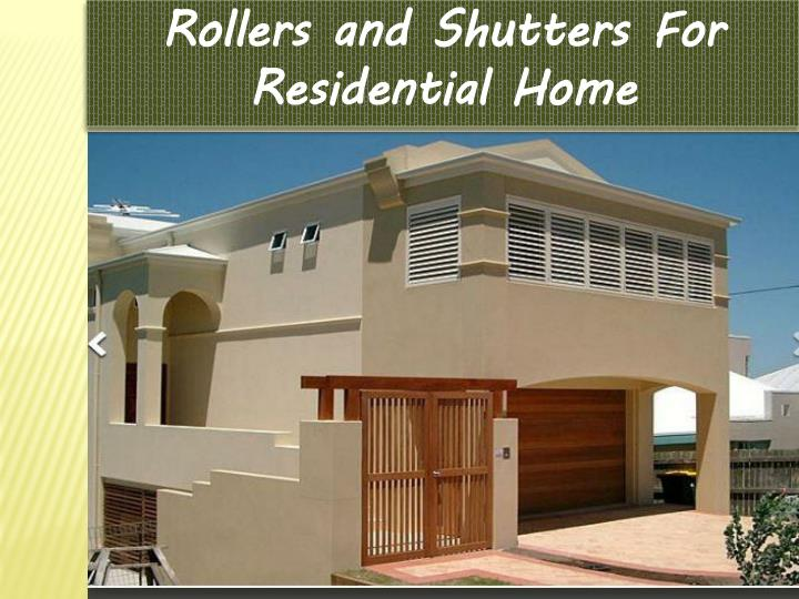 Rollers and Shutters For