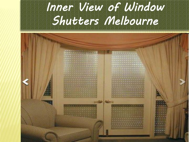 Inner View of Window Shutters Melbourne