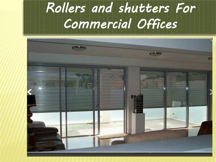Rollers and shutters For Commercial Offices