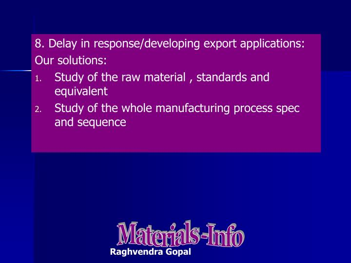 8. Delay in response/developing export applications: