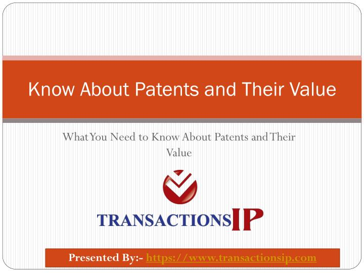 Know About Patents and Their Value
