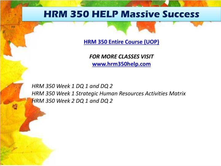 HRM 350 HELP Massive Success