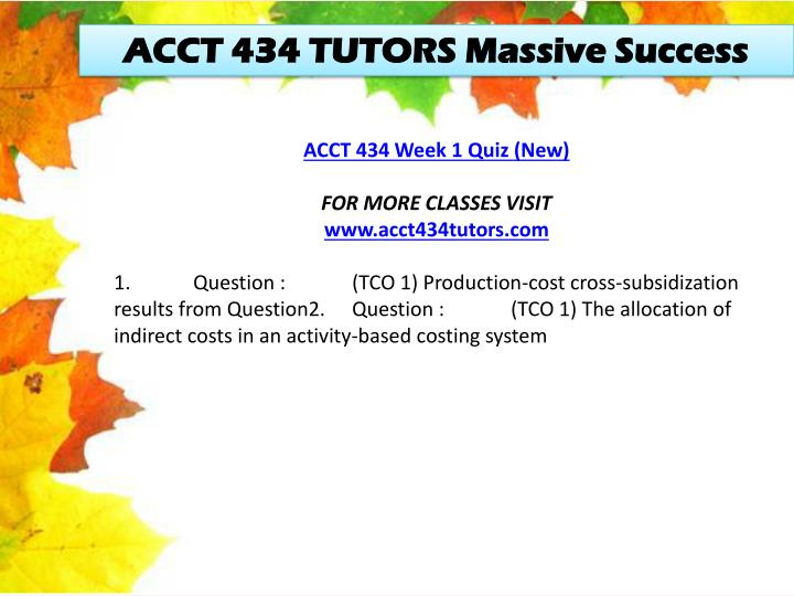 ACCT 434 TUTORS Massive Success