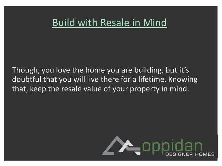 Build with Resale in Mind