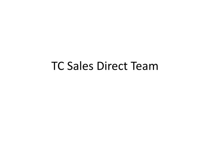 TC Sales Direct Team