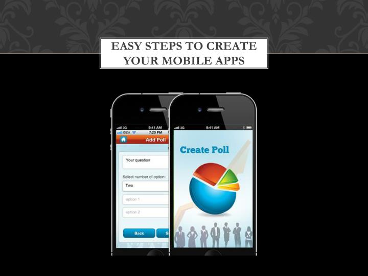 Easy steps to create your mobile apps