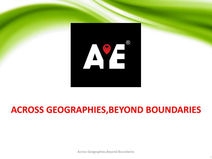 ACROSS GEOGRAPHIES,BEYOND BOUNDARIES