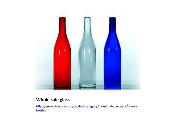 Whole sale glass