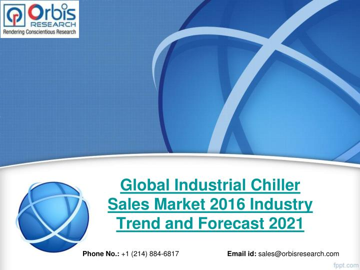 Global industrial chiller sales market 2016 industry trend and forecast 2021